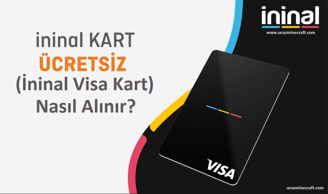 Ücretsiz Yeni İninal Visa Kart